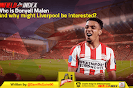 Who is Donyell Malen and why might Liverpool be interested?
