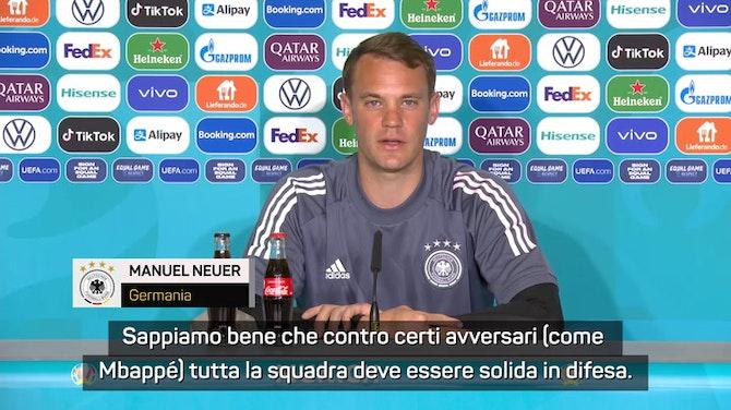 """Neuer ritrova Mbappé: """"Non cerco rivincite ma domani niente gol"""""""