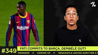 Preview image for Barcelona: Fati signs a NEW contract, Dembélé out?!