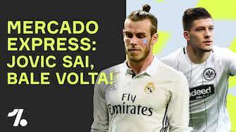 Imagem de visualização para Bale no REAL! AGÜERO pode segurar Messi no BARCELONA e Jovic de volta a Bundesliga! Mercado Express