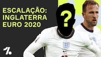 Imagem de visualização para Qual a ESCALAÇÃO da INGLATERRA pra Euro2020?