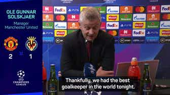 Preview image for Solskjaer thankful for 'best keeper in the world' as United beat Villarreal