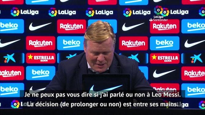 """31e j. - Koeman : """"J'espère que Messi restera encore de nombreuses années"""""""