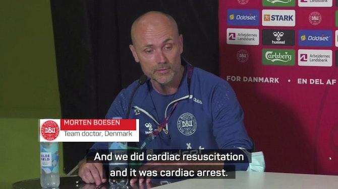 Eriksen 'was gone', says Denmark club doctor