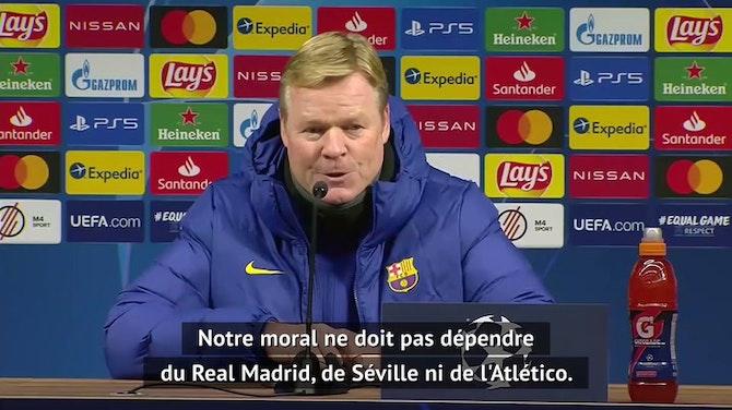 """La Liga - Koeman : """"Le Real Madrid, ce n'est pas notre problème"""""""