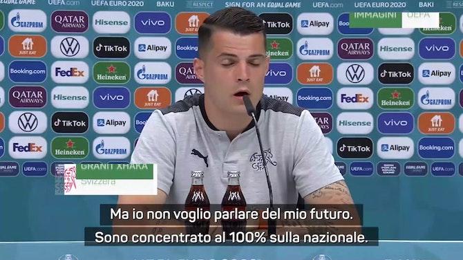 """Roma, Xhaka e il futuro: """"Saprete tutto dopo l'Europeo"""""""