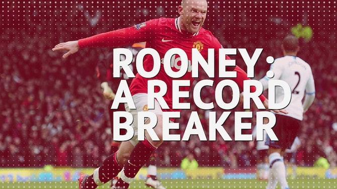 Wayne Rooney - a record-breaking career