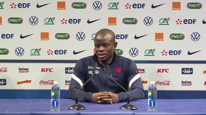 """Image d'aperçu pour Bleus - Kanté : """"Je veux vivre d'autres belles années à Chelsea"""""""