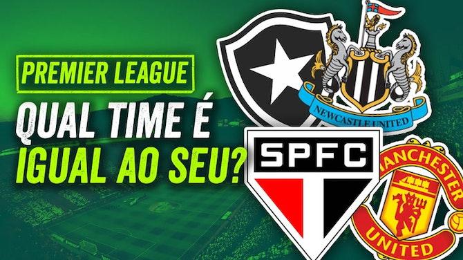 Qual time da PREMIER LEAGUE é igual ao seu do BRASILEIRÃO? Flamengo, Palmeiras e São Paulo...