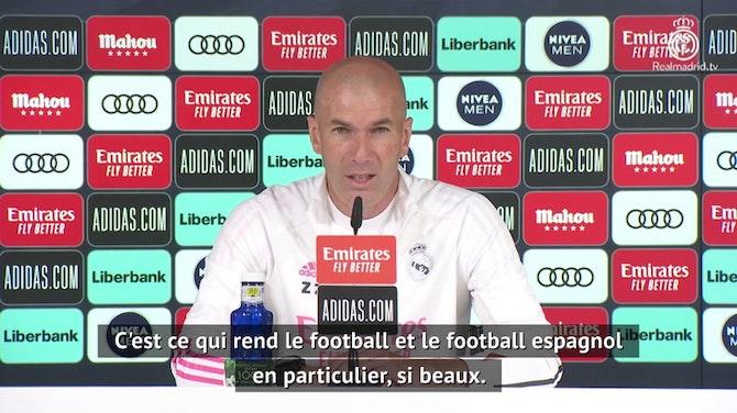 "38e j. - Zidane : ""C'est ce qui rend le football espagnol si beau !"""