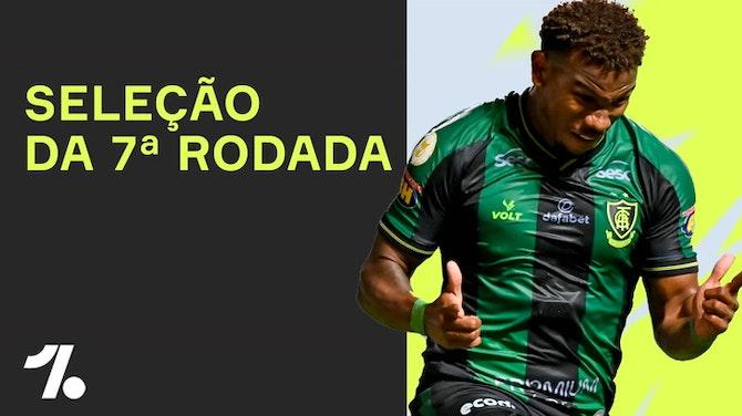 Imagem de visualização para SELEÇÃO da 7ª rodada do BRASILEIRÃO!
