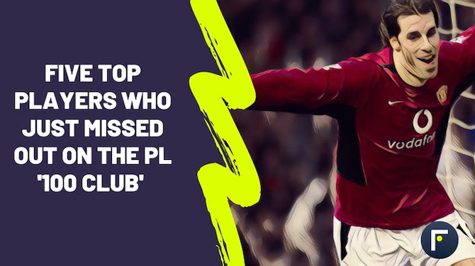 Five of the best players to narrowly miss out on the Premier League '100 club'