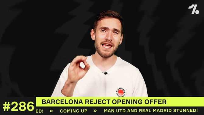 Preview image for Barcelona REJECT offer for player!