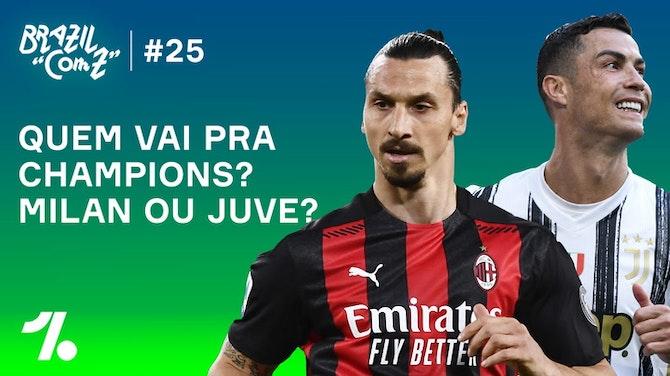 Milan ou Juve? Quem vai pra Champions?