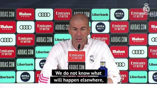 Zidane won't let Real look beyond winning their own games