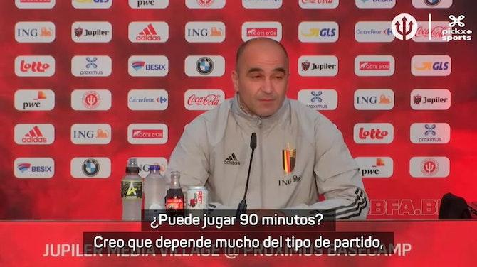 """Roberto Martínez: """"No estoy preocupado por los 90 minutos, me preocupa que Hazard disfrute"""""""