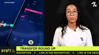 Preview image for Transfer LATEST: Juventus, Man City and MORE make moves!