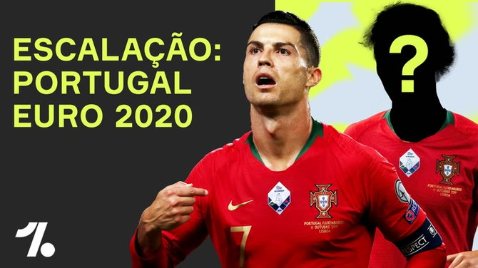 Qual será a escalação de PORTUGAL pra EURO 2020?