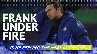 Preview image for Frank under fire - is he feeling the heat at Chelsea?