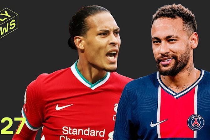 Neymar wants to play with Cristiano + Van Dijk's Liverpool RETURN!