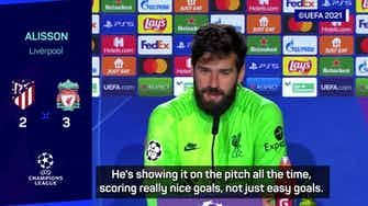 Preview image for Alisson delighted for 'hungry' Salah after Atleti-Liverpool heroics