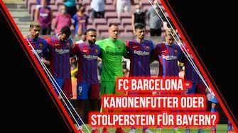 Vorschaubild für FC Barcelona: Kanonenfutter oder Stolperstein für Bayern?