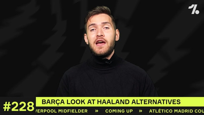 Preview image for Who could Barça sign INSTEAD of Haaland?