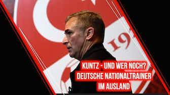 Vorschaubild für Kuntz - und wer noch? Deutsche Nationaltrainer im Ausland