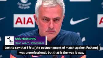 """Preview image for Mourinho calls Spurs v Fulham postponement  """"unprofessional'"""