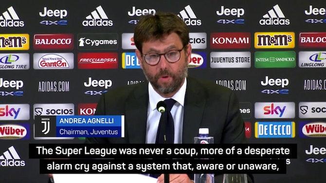 Juve chairman Agnelli insists Super League was 'never a coup'