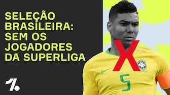 Imagem de visualização para Sem Alisson ou Casemiro! Como fica a seleção brasileira sem os jogadores da SUPERLIGA?