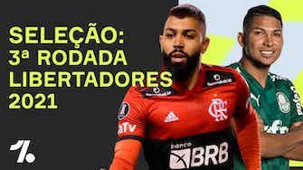 Imagem de visualização para Seleção da 3ª Rodada da LIBERTADORES 2021!