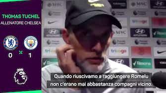 """Anteprima immagine per Tuchel difende Lukaku: """"Sconfitta con il City non è colpa sua"""""""
