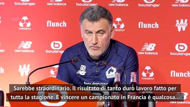 """Galtier: """"Vincere il titolo? Straordinario quando hai rivali come il PSG"""""""