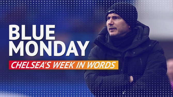 Preview image for Chelsea's week in words, as managers have their say