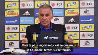 """Image d'aperçu pour Colombie - Queiroz : """"Contrôler le match contre l'Uruguay"""""""