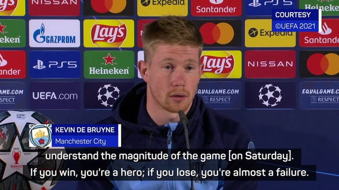 'If you lose, you're almost a failure' - De Bruyne on Champions League final