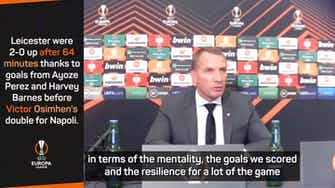 Preview image for Rodgers delighted with Leicester attitude despite letting lead slip v Napoli