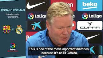 Preview image for 'There's no favourite in El Clasico' - Koeman