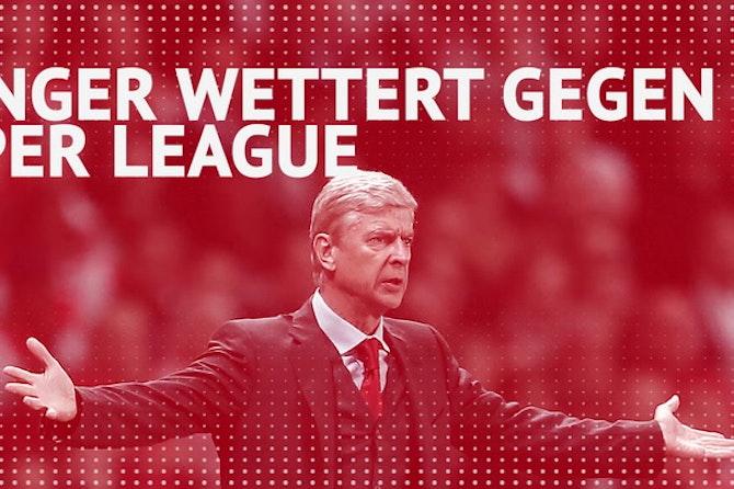 """Wenger: """"Sie haben die Premier League zerstört"""""""