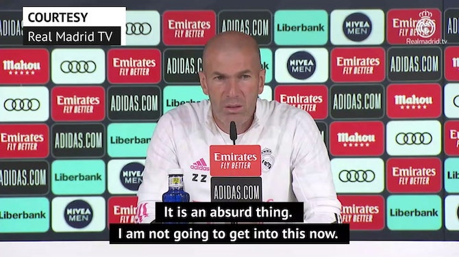 'It's illogical and absurd' – Zidane on Real Madrid's potential Champions League exclusion