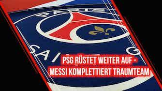 Preview image for PSG im Kaufrausch: Messi das letzte Puzzleteil im Dream Team