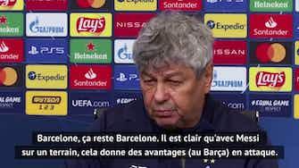 """Image d'aperçu pour Groupe G - Lucescu : """"Sans Messi, le Barça défendra mieux"""""""