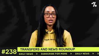Preview image for YOUR club's latest transfers and news
