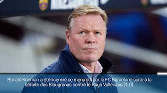 Image d'aperçu pour Barcelone - Koeman licencié !