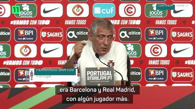 """Fernando Santos: """"La España campeona era Barcelona y Real Madrid"""""""