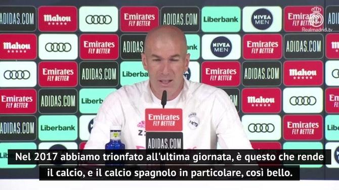 """Zidane: """"Nel 2017 vincemmo all'ultima giornata. Sul futuro..."""""""