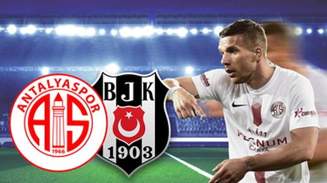 Chancenwucher bei Poldis Antalyaspor - Besiktas holt das Double! | Antalyaspor - Besiktas