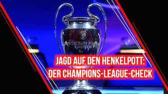 Vorschaubild für Jagd auf den Henkelpott: Der Champions-League-Check