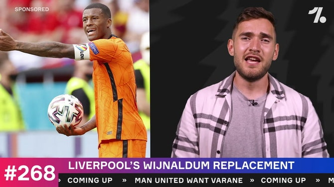 Preview image for Liverpool's Wijnaldum replacement + United Chase Varane